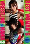 BEST WOMAN'S WRESTLING MANIA 3