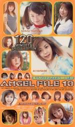 ANGEL FILE10 素人カリスマアイドルBEST10