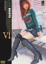 LOVE BOOTS DELICIOUS Ⅵ