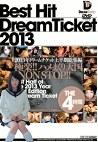 BEST HIT DREAM TICKET 2013年ドリームチケット上半期総集編 THE4時間