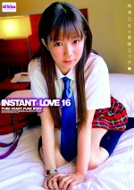 INSTANT LOVE 16 純情乙女の冒険エッチ