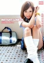 INSTANT LOVE 25 とびきりキュートなギャルはエッチが大好き