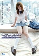 INSTANT LOVE 26 その日までは、何も知らないオンナノコでした・・・