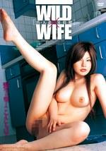 WILD WIFE 真・人妻発情期