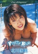 pretty Blue 北川絵美 ~特典映像付き!!~